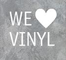 we love vinyl